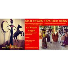 Sanat Evi Hobi /   Art House Hobby